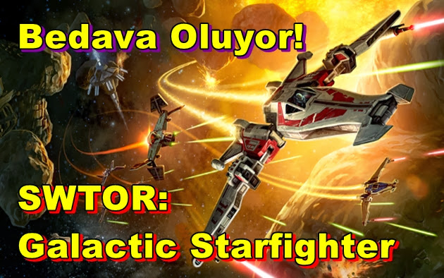 Star Wars: The Old Republic: Galactic Starfighter Bedava Oluyor!