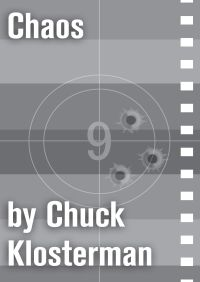 Chaos By Chuck Klosterman