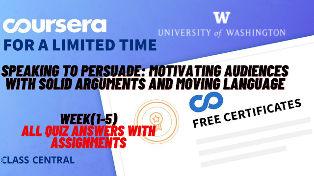 Speaking to persuade: Motivating audiences with solid arguments and moving language, week(1-5) All Quiz Answers with Assignments.