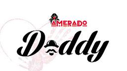 Amerado - Daddy (Produced By IzJoe Beatz)