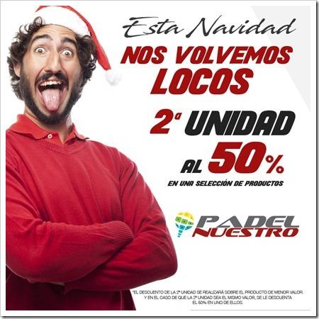Padel Nuestro se vuelve loco estás Navidades. 2ª Unidad al 50% de descuento.