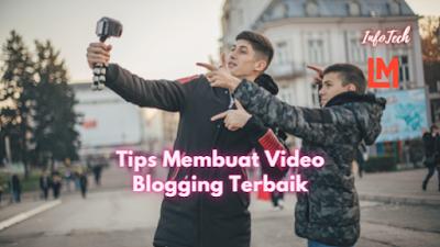 Cara Membuat Video Blogging Terbaik
