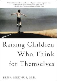 Raising Children Who Think for Themselves By Elisa Medhus M.D.