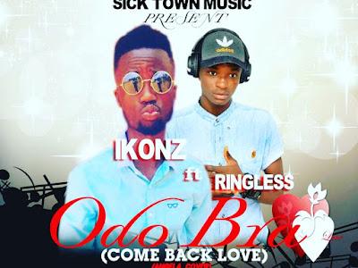 [VIDEO]: Ikonz ft. Ringless - Odo Bra (Come Back Love)