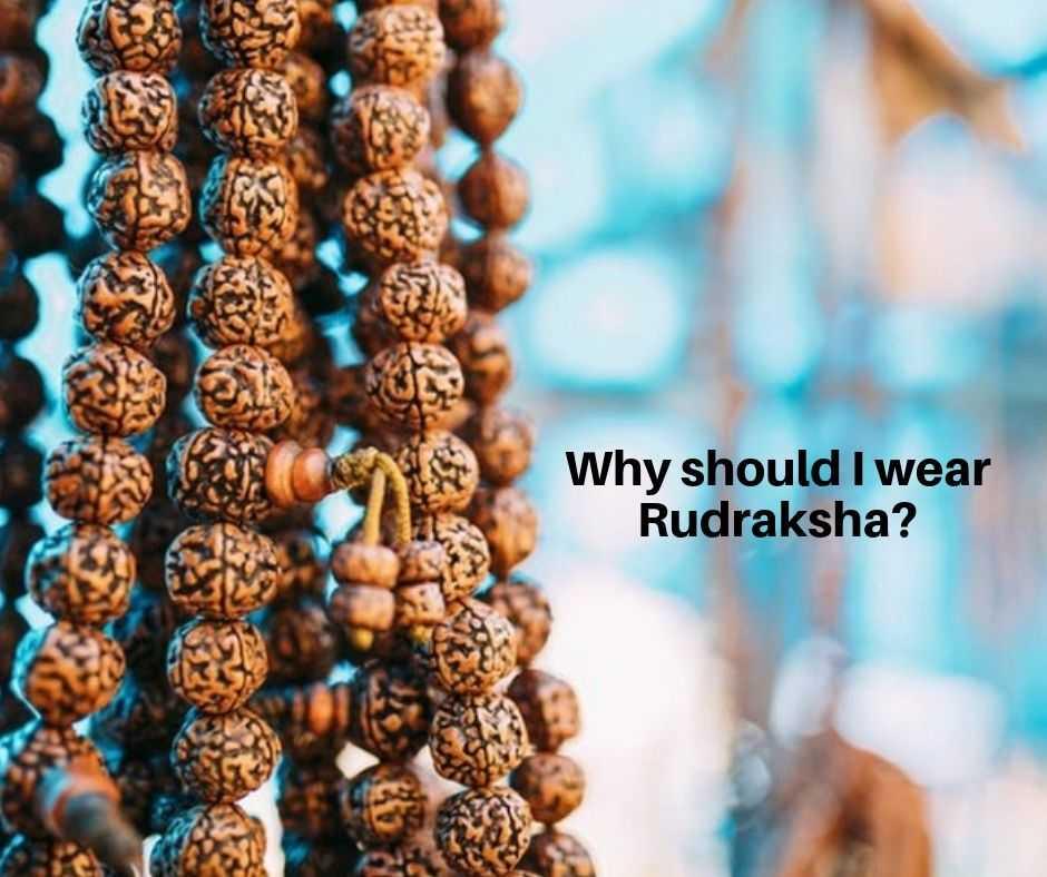 Why should I wear Rudraksha