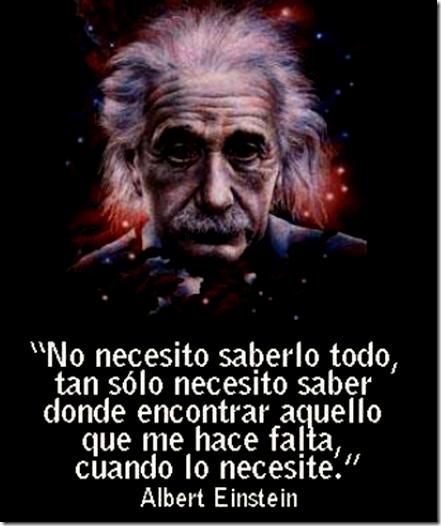 encontrar lo que me hace falta cuando lo necesite. Albert Einstein