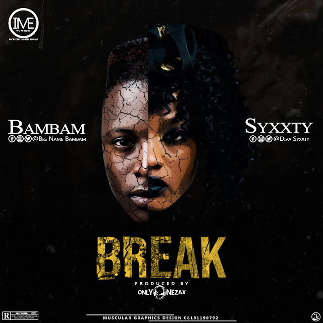 New Music: Diva Syxxty x BigName BamBam - Break (Prod. By OnlyOneZax)