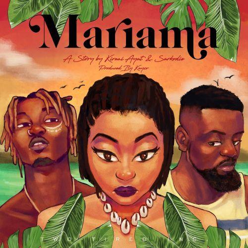 AUDIO | Kirani Ayat ft. Sarkodie – Mariama  | Download New song