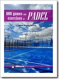 """1001 Games and Exercises of Padel"" de Juanjo Moyano Vázquez"