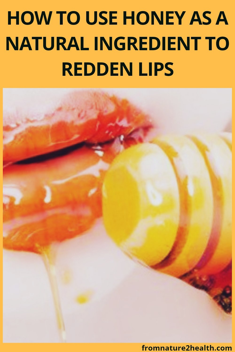 How to Use Honey as a Natural Ingredient to Redden Lips