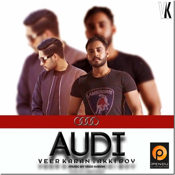 Audi-Akki-Boy-Ft-Veer-Karan(iPendu.com)