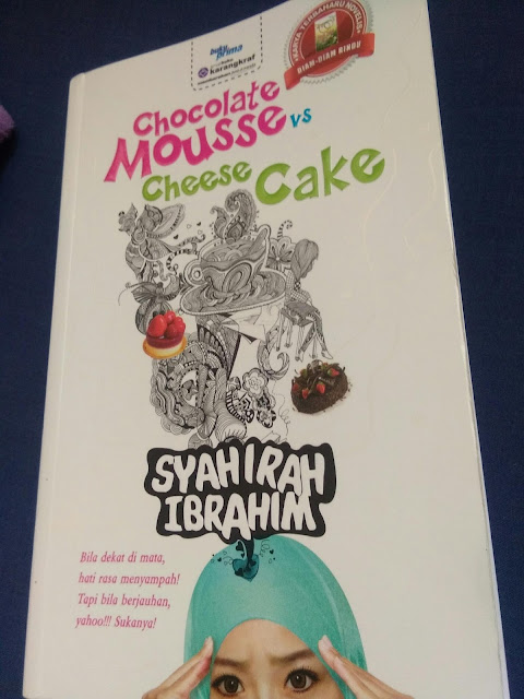 Review novel:Chocolate Mousse vs chesse cake -syahirah ibrahim