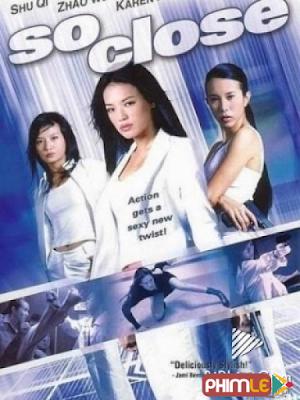 Phim Gác Kiếm - So Close (2002)