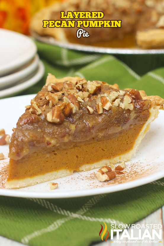 title text (pictured on a white plate): Layered Pecan Pumpkin Pie