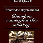 """Łukasz Gołębiewski  """"Bourbon i amerykańska whiskey. Świat wykwintnych alkoholi"""", M&P Alkohole i Wina Świata, Marki 2016.jpg"""