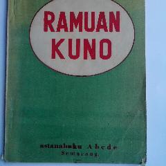 Kumpulan Ramuan Kuno . Oleh R. Djex Djambi Penerbit Astanabuku abede semarrang.