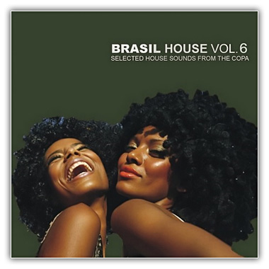 brasil VA – Brasil House Vol.6: Selected House Sounds From The Copa (2011)