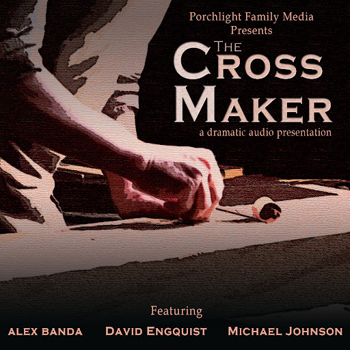 The Cross Maker Audio Drama