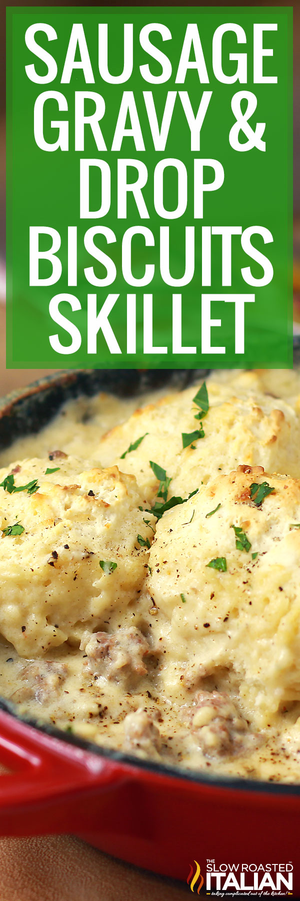 close up titled text: Sausage Gravy and Drop Biscuits Skillet