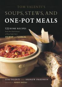 Tom Valenti's Soups, Stews, and One-Pot Meals By Andrew Friedman