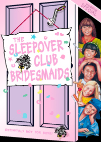 The Sleepover Club Bridesmaids: Wedding Special (The Sleepover Club, Book 31) By Angie Bates