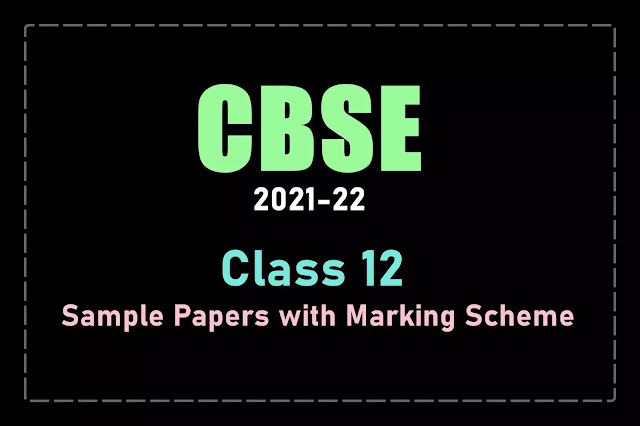 [PDF] CBSE Class 12 Term 1 and 2 Sample Papers and Marking Scheme | Free Download