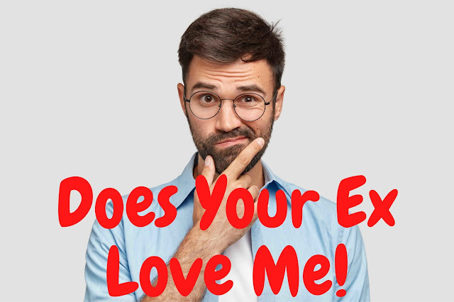 Dose Your Ex Love Me?
