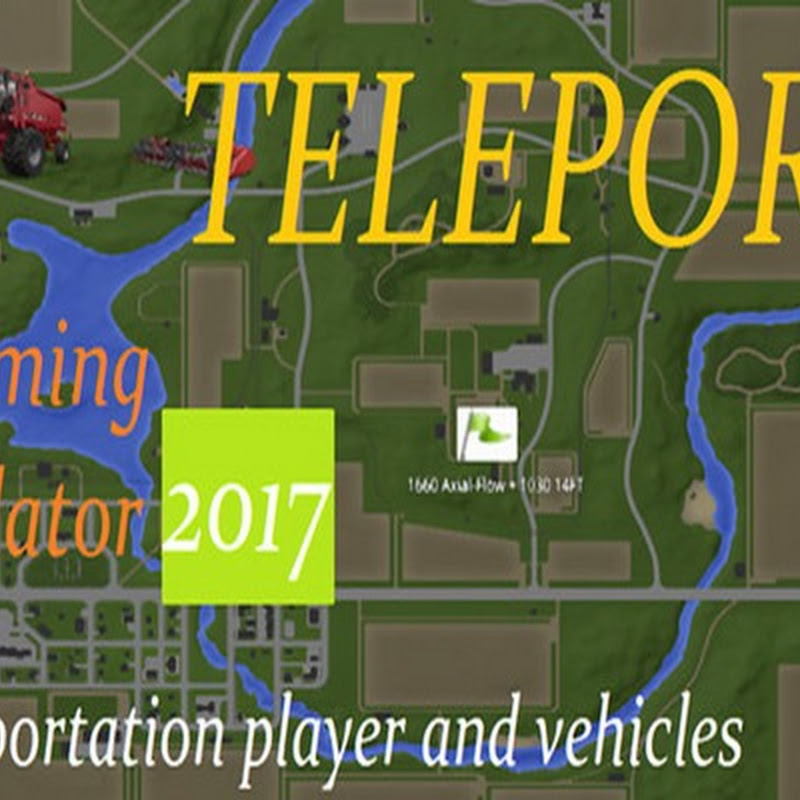 Farming simulator 2017 - TELEPORT V 1.1