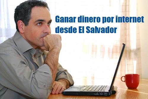 Formas de ganar dinero por internet desde El Salvador