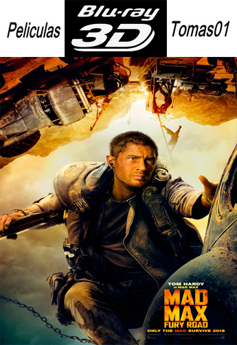 Mad Max 4: Furia en la Carretera (2015) (BDRip 1080p 3D/Full 3D SBS)