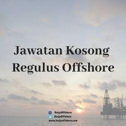 Jawatan Kerja Kosong Oil And Gas Regulus Offshore Sdn Bhd