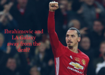Ibrahimovic and LA Galaxy away from the deal?