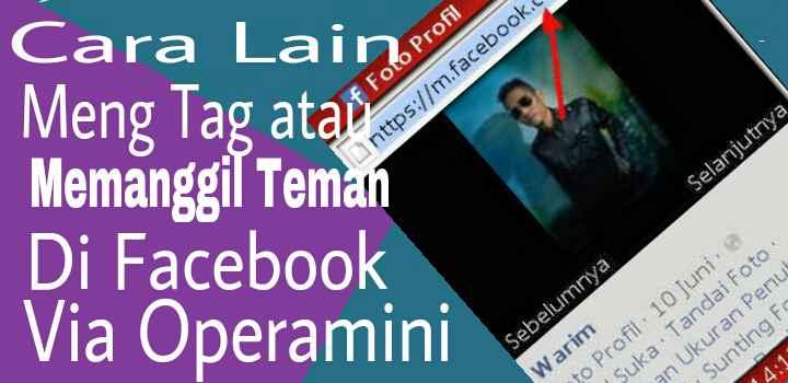 Cara Lain meng tag atau memanggil teman di facebook via hp operamini