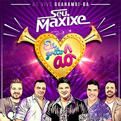 Seu Maxixe - Ao Vivo em Guanambi BA (2016)