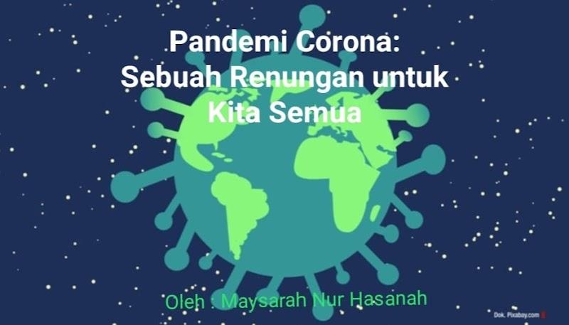 Pandemi Corona: Sebuah Renungan untuk Kita Semua