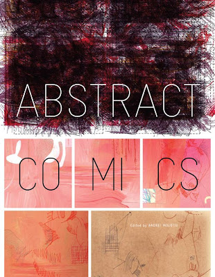 Abstract Comics: The Anthology edited by Andrei Molotiu (Fantagraphics, 2009).