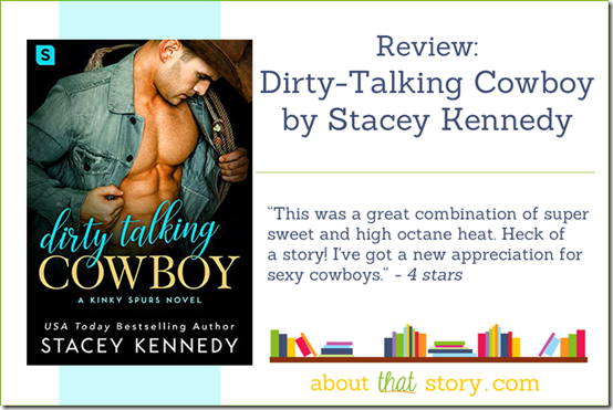 Review: Dirty-Talking Cowboy by Stacey Kennedy | About That Story