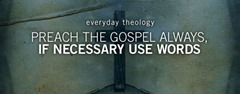 preach-the-gospel-at-all-times-and-when-necessary-use-words-5