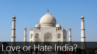 India: Do you love it or hate it?