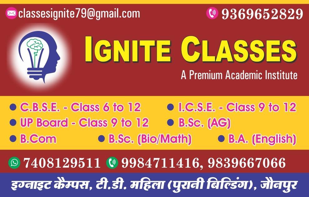 Advt. IGNITE CLASSES | A Premium Academic Institute | इग्नाइट कैंपस, टीडी महिला (पुरानी बिल्डिंग) जौनपुर | मो. 9369652829, 7408129511, 9984711416, 9839667066
