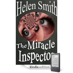 Kindle Nation Daily Free Book Alert, Thursday, March 3: Over 240 Free Contemporary Titles Now on Kindle! plus ... A darkly comic literary thriller by Kindle Nation fave Helen Smith: <i><b>The Miracle Inspector</b></i>  (Today's Sponsor)