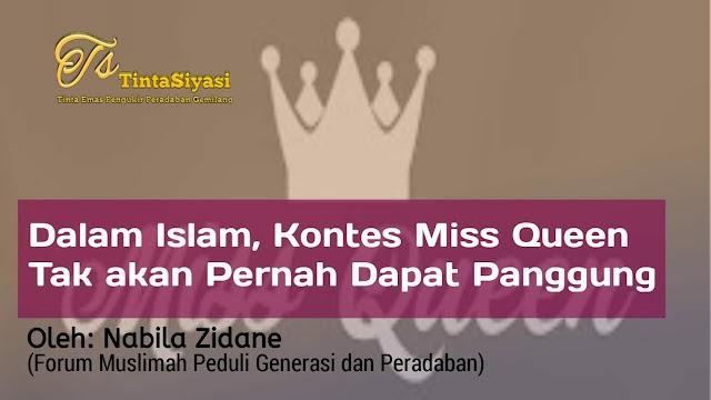 Dalam Islam, Kontes Miss Queen Tak akan Pernah Dapat Panggung