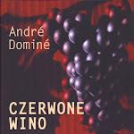"""André Dominé """"Czerwone wino"""" , Wydawnictwo Olesiejuk, Ożarów Mazowiecki 2011.jpg"""