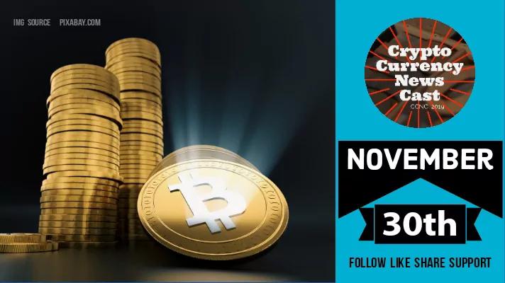 Crypto News Cast For November 30th 2020 ?