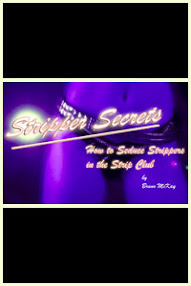 Cover of Bruno Mckay's Book Stripper Secrets How To Seduce Strippers In The Strip Club