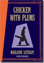 chicken with plums by marjane satrapi, author of Persepolis. Set in Iran