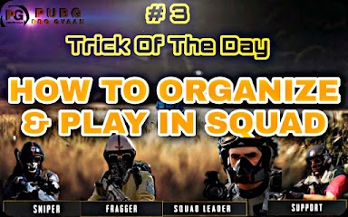 Trick Of The Day #3 Of PUBG MOBILE How To Organize & Play In Squad