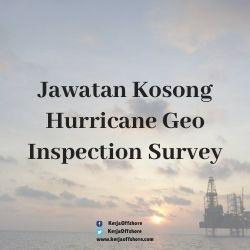 Jawatan Kerja Kosong Hurricane Geo Inspection Survey Sdn Bhd