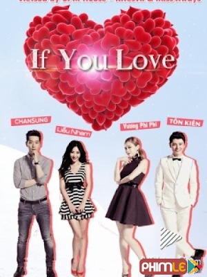 Phim Perhaps Love Phần 1 - If You Love Season 1 (2014)