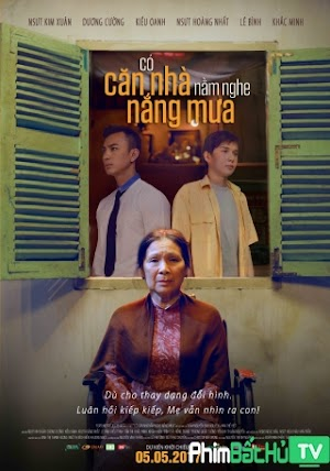 Phim Có Căn Nhà Nằm Nghe Nắng Mưa - Co Can Nha Nam Nghe Nang Mua (2017)
